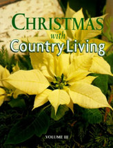 Christmas With Country Living 1999 Vol 3 Hrdcvr Book 1999 Oxmoor House - $10.00