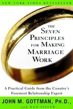 The Seven Principles for Making Marriage Work: A Practical Guide from the Countr image 1