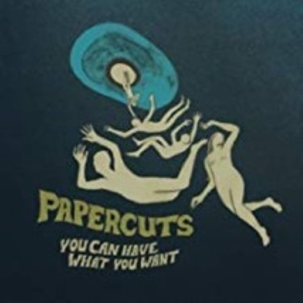 You Can Have What You Want by Papercuts Cd