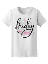 Its Friday Lets Dance Quote Women's Tee -Image by Shutterstock - $9.86+