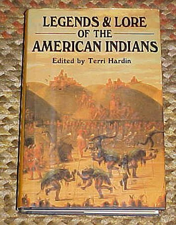 Legends and lore of the American Indians [Jan 01, 1993] Hardin, Terri