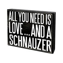 JennyGems - All You Need is Love and a Schnauzer - Wooden Stand Up Box Sign - $31.60
