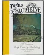 ~~~Trails Among the Columbine (91-92)~1st Ed~Salida, D&RG Railroad Town~... - $49.95