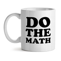 Do The Math - Mad Over Mugs - Inspirational Unique Popular Office Tea Coffee Mug - $20.53