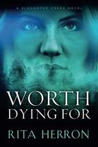 Worth Dying For (A Slaughter Creek Novel) [Paperback] Herron, Rita image 2