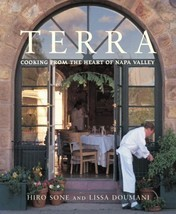 Terra (Cooking from the Heart of the Napa Valley) Sone, Hiro and Doumani... - $28.66