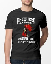 Rooster Chicken Of Course I Talk To Myself  Men T-Shirt Black Cotton S-6XL - £13.01 GBP+