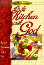 In the Kitchen With God (Quiet Moments With God) Honor Books and Gibbs, ... - $18.00