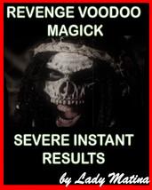 REVENGE VOODOO MAGICK - SEVERE INSTANT RESULTS  - $135.00