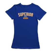 Superior Since Forever Women's T-shirt - $11.87+