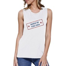 Born In The USA White Round Neck Graphic Muscle Tank Top For Women - $14.99