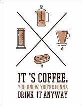 Top Shelf Novelties It's Coffee You Know You're Gonna Drink It Anyway La... - $8.77