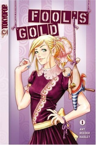 Fool's Gold Volume 1 (Fool's Gold (Tokyopop)) [Jul 11, 2006] Hadley, Amy Reeder