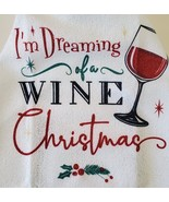 Holiday Kitchen Towels, set of 2, I'm Dreaming of a Wine Christmas, micr... - $7.99