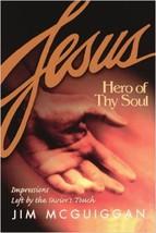 Jesus, Hero Of Thy Soul par Jim Mcguiggan (2004, Livre de Poche) - $38.80