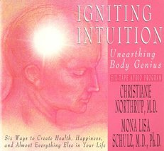 Igniting Intuition Northrup M.D., Christiane and Schulz M.D.  Ph.D., Mona Lisa