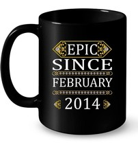 Epic Since February 2014 Ceramic Mug  4th Birthday Gift Tee - ₹995.07 INR+