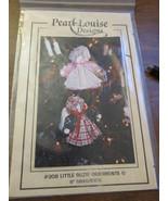 "Pearl Louise Design #308 Little Suzie Ornaments 6"" - $9.95"