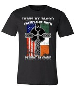 Irish By Blood American By Birth Patriot By Choice Shirt New - £15.41 GBP+