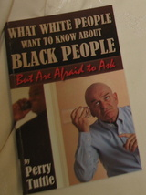 What White People Want to Know about Black People But are Afraid to Ask ... - $12.99