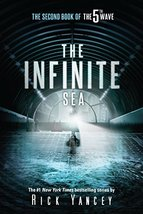 The Infinite Sea: The Second Book of the 5th Wave [Paperback] Yancey, Rick - $3.71