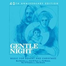 Gentle Night: 40th Anniversary Edition by Dan Schutte