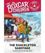 The Shackleton Sabotage (The Boxcar Children Great Adventure) [Paperback... - $4.46