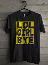 girl bye lol Men's T-Shirt - Custom (3508) - $19.12+