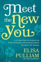 Meet the New You: A 21-Day Plan for Embracing Fresh Attitudes and Focused Habits image 1