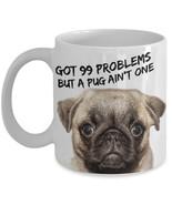 """Pug Coffee Mug """"Got 99 Problems Funny Pug Mugs"""" Dog Mugs For Pug Lovers ... - $14.95"""