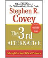 The 3rd Alternative: Solving Life's Most Difficult Problems Covey, Steph... - $5.20