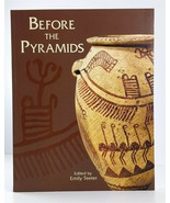 Before the Pyramids The Origins of Egyptian Civilization Emily Teeter 20... - $39.59