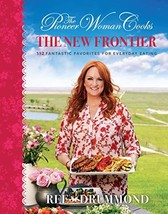 The Pioneer Woman Cooks: The New Frontier [Hardcover] Drummond, Ree - $18.76
