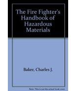 The Fire Fighter's Handbook of Hazardous Materials [Jun 05, 2001] Baker,... - $24.70