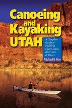 Canoeing & Kayaking Utah: A Complete Guide to Paddling Utah's Lakes, Reservoirs  image 1