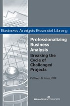 Professionalizing Business Analysis: Breaking the Cycle of Challenged Projects ( image 3