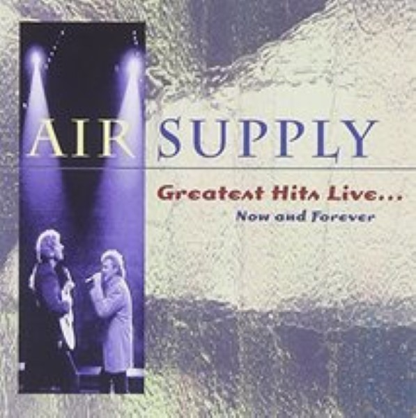 Greatest Hits Live: Now & Forever By Air Supply cd