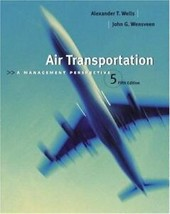 Air Transportation: A Management Perspective 5th Edition by Wells and We... - $14.84
