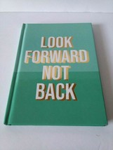 "Jot Hardback Journal ""LOOK FORWARD NOT BACK"" Notebook Green Diary Lined ... - $11.88"