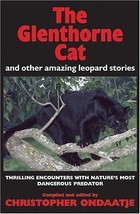 The Glenthorne Cat and Other Amazing Leopard Stories :Christopher Ondaat... - $13.50