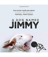 A Dog Named Jimmy : Jimmy Choo the Bull Terrier :  Mantesso : New Hardco... - $18.95