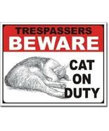 New Trespassers Beware Cat on Duty Decorative Metal Tin Sign - $9.41