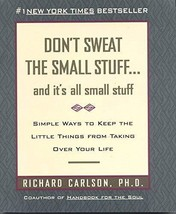 Don't Sweat the Small Stuff: And It's All Small Stuff - Simple Ways to Keep the  image 1