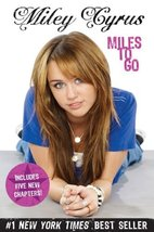Miles To Go [Paperback] Cyrus, Miley - $10.77
