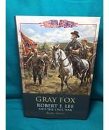 Gray Fox Robert E Lee and the Civil War By Burke Davis (HC, DJ, 1999) - $8.90