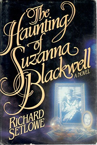 Primary image for The Haunting of Suzanna Blackwell [Hardcover] Richard setlowe