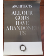 """Architects """"all our gods have abondoned us"""" 19"""" X 13"""" Promo Poster, new - $18.95"""