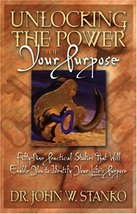 Unlocking the Power of Your Purpose: Fifty-Nine Practical Studies That Will Enab