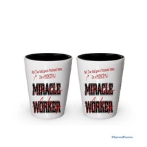 I'm a Principal shot glass- Not a Miracle Worker -Principal Gifts (2) - $17.59