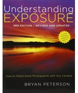 Understanding Exposure, 3rd Edition: How to Shoot Great Photographs with... - $7.99